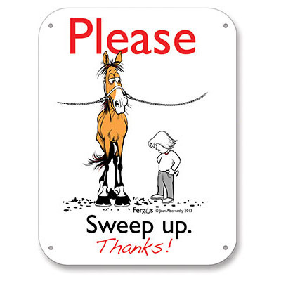 Quot Please Sweep Up Quot All Weather Barn Sign